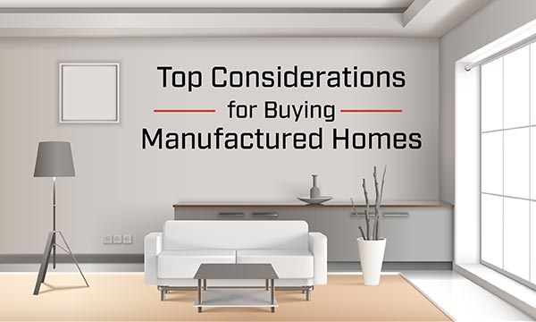 Top Considerations for Buying Manufactured Homes